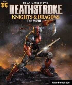 Sát Thủ Deathstroke: Hiệp Sĩ và Rồng